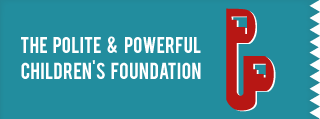 Polite and Powerful Children's Foundation